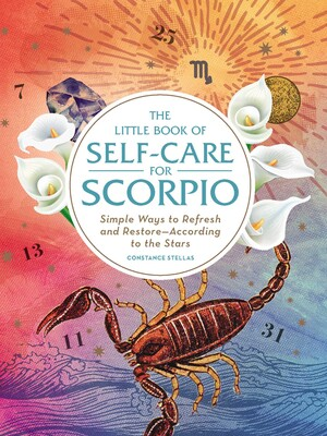 The Little Book of Self-Care for Scorpio   Book by Constance Stellas