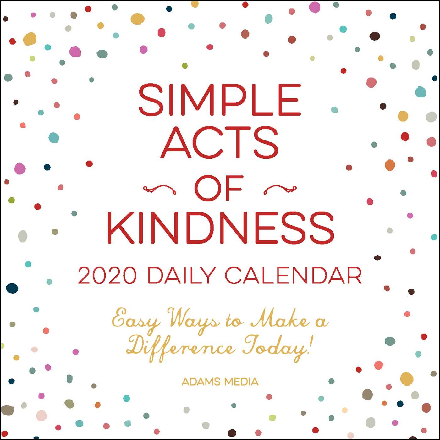 Acts Of Kindness Calendar December 2020 Simple Acts of Kindness 2020 Daily Calendar   Book Summary & Video