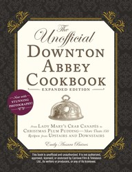 Buy The Unofficial Downton Abbey Cookbook, Expanded Edition