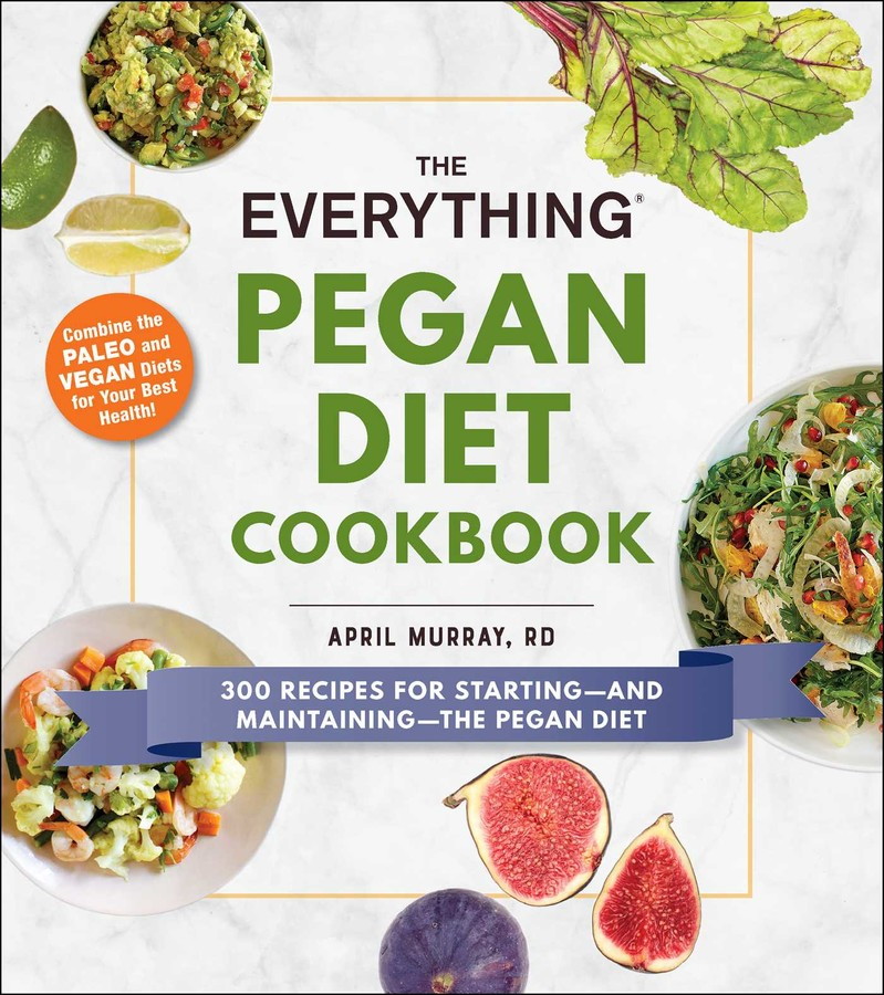Buy The Everything Pegan Diet Cookbook