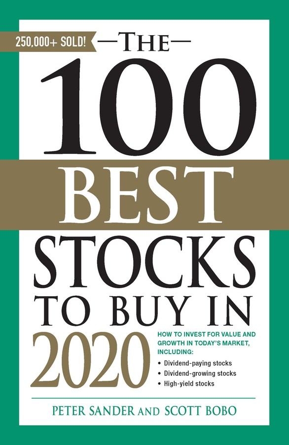 Best Stocks To Invest In 2020 The 100 Best Stocks to Buy in 2020 eBook by Peter Sander, Scott