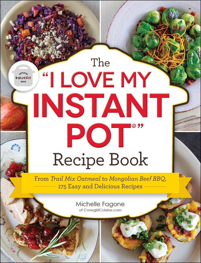 "Buy The ""I Love My Instant Pot®"" Recipe Book"