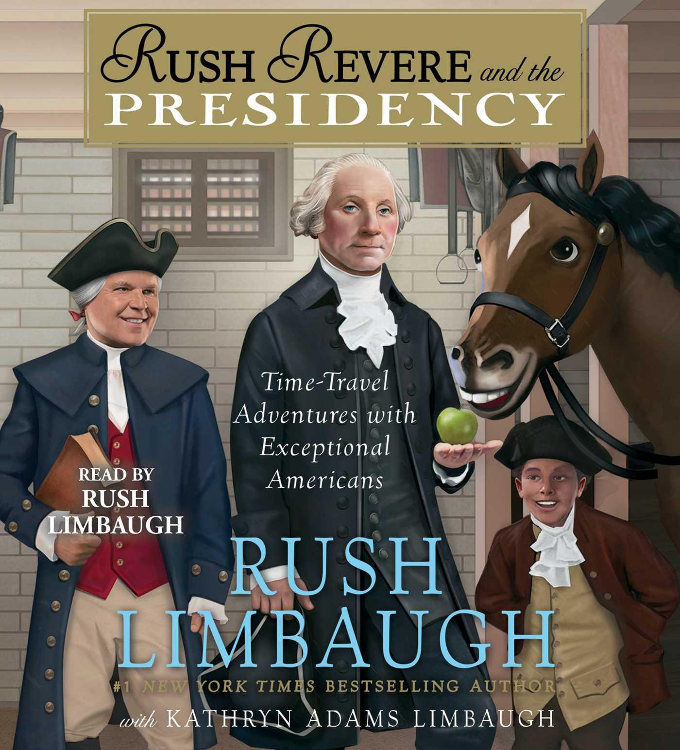 Rush revere and the presidency 9781508227458 hr