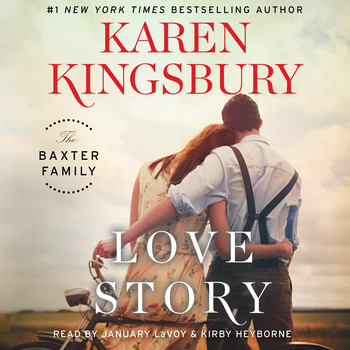 Love Story Audiobook By Karen Kingsbury January Lavoy Kirby