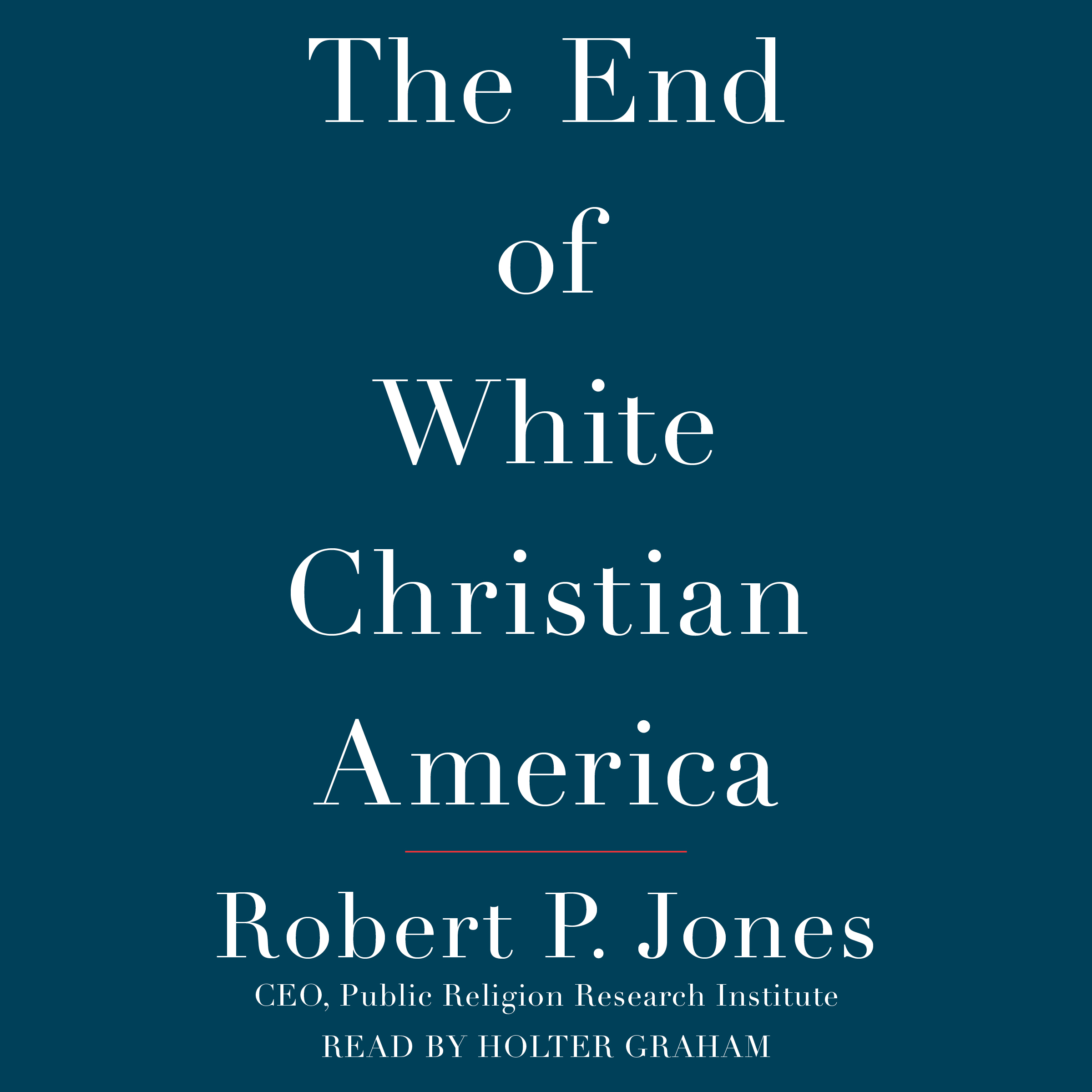 The end of white christian america 9781508228332 hr