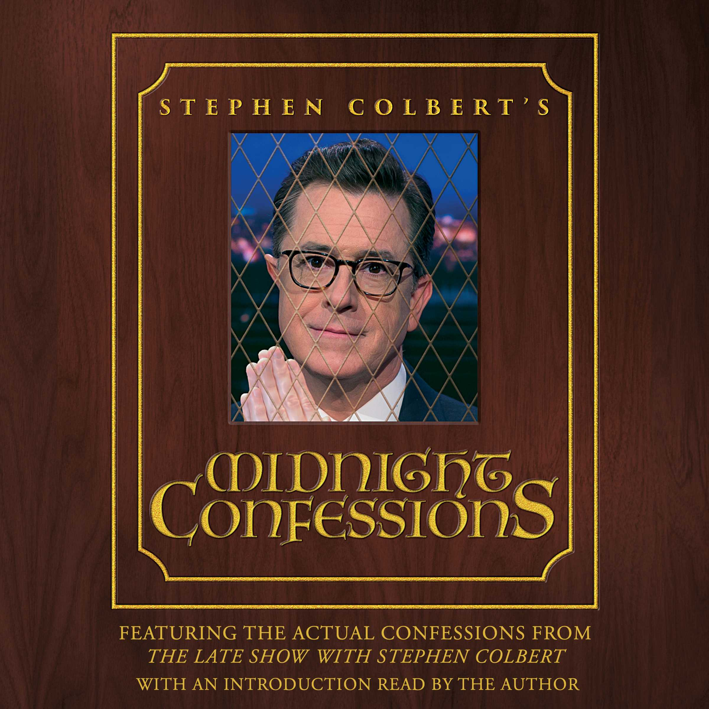 Stephen colberts midnight confessions 9781508234906 hr