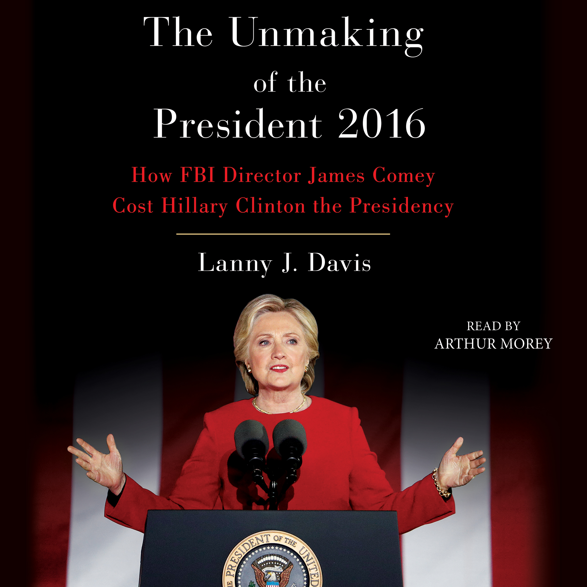 Unmaking of the president 2016 9781508254232 hr