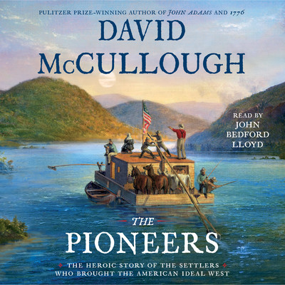 The Pioneers Audiobook by David McCullough, John Bedford