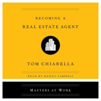 Becoming a Real Estate Agent Audiobook by Tom Chiarella