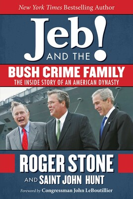 Jeb! and the Bush Crime Family | Book by Roger Stone, Saint
