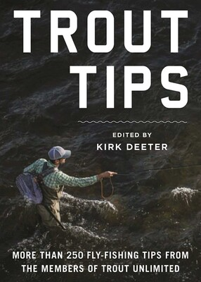 Trout Tips   Book by Kirk Deeter   Official Publisher Page