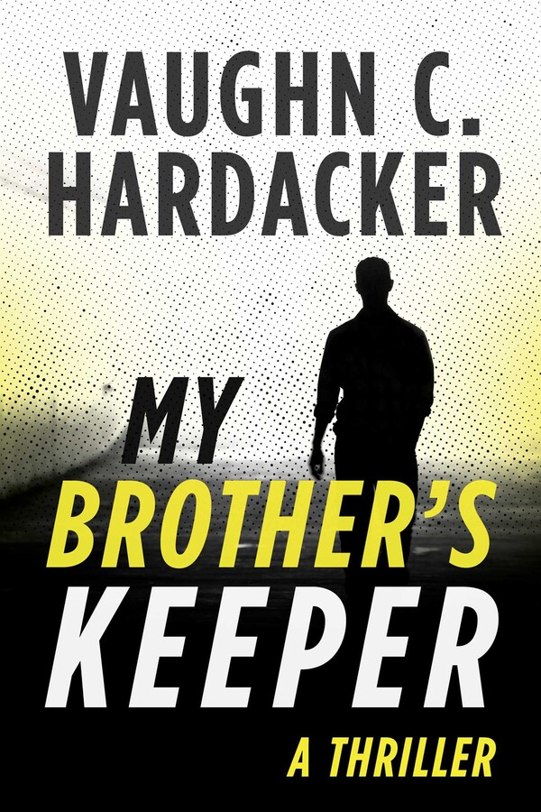 My Brothers Keeper Book By Vaughn C Hardacker Official