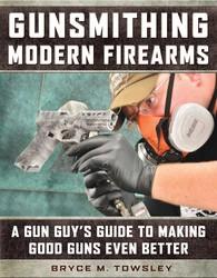Gunsmithing Modern Firearms