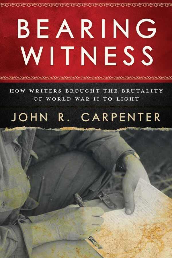 Bearing Witness Book By John R Carpenter Official Publisher Page Simon Schuster