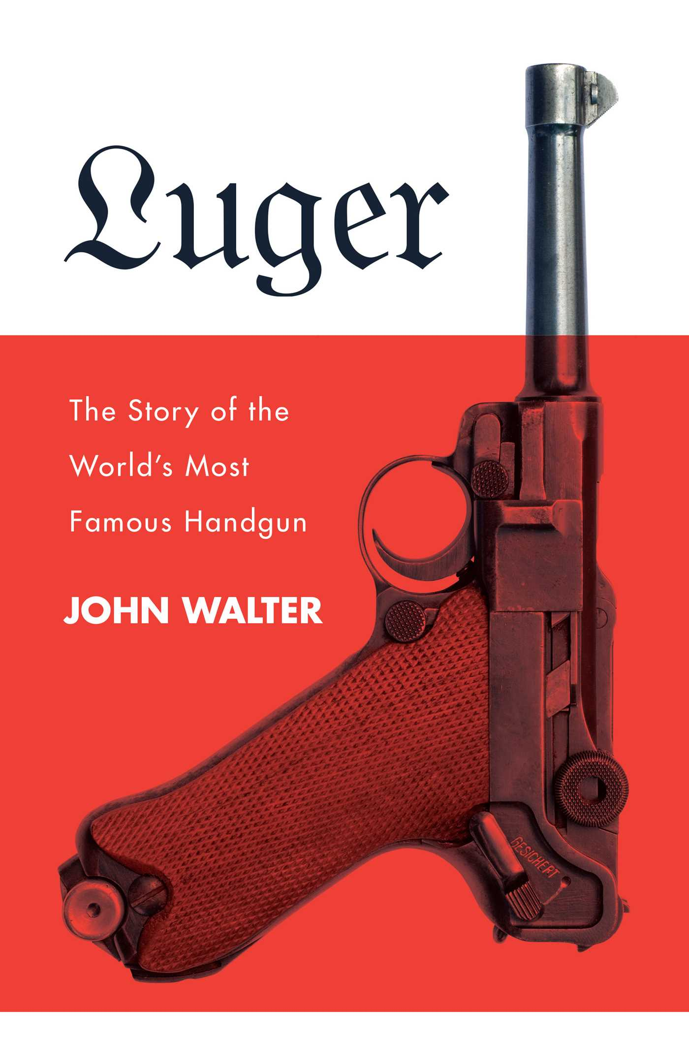 Luger | Book by John Walter | Official Publisher Page