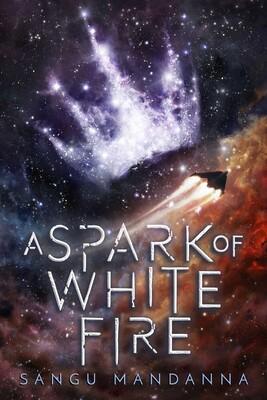 A Spark of White Fire | Book by Sangu Mandanna | Official