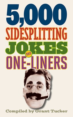 5,000 Sidesplitting Jokes and One-Liners   Book by Grant