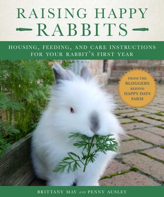 Raising Happy Rabbits | Book by May Brittany, Ausley Penny