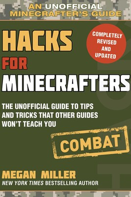 Hacks for Minecrafters: Combat Edition | Book by Megan Miller