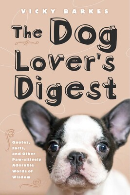 The Dog Lover's Digest | Book by Vicky Barkes | Official Publisher