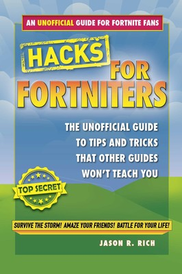 Hacks for Fortniters | Book by Jason R  Rich | Official Publisher
