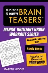 Mensa® 10-Minute Brain Teasers