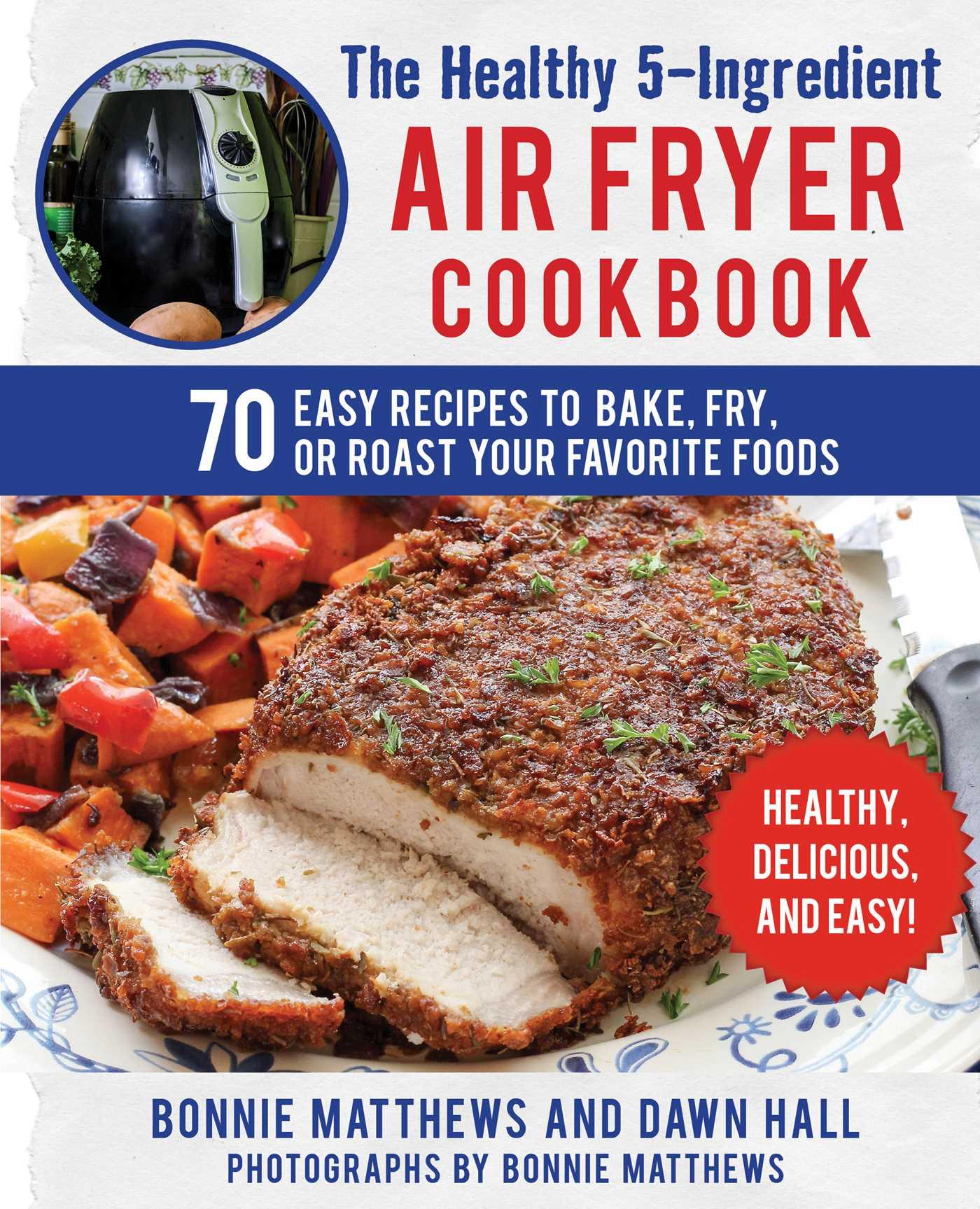 Book Cover Image (jpg): The Healthy 5-Ingredient Air Fryer Cookbook