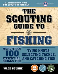 The Scouting Guide to Fishing: An Official Boy Scouts of America Handbook