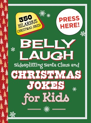 Corny Christmas Jokes.Belly Laugh Sidesplitting Santa Claus And Christmas Jokes