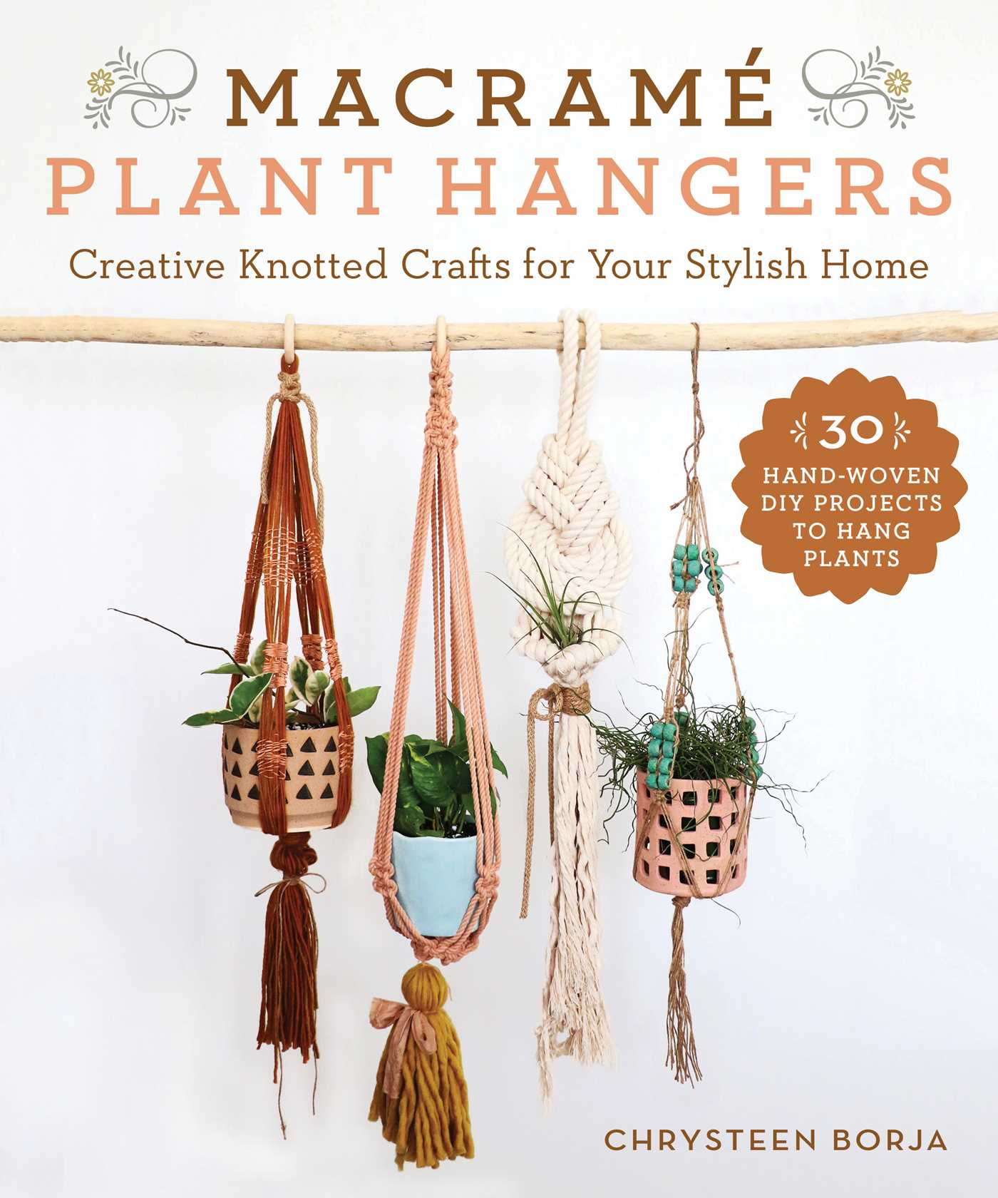 Macrame Plant Hangers Book By Chrysteen Borja Official Publisher Page Simon Schuster