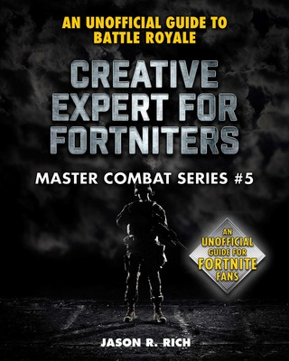 creative expert book by jason r rich official publisher page simon schuster - jason fortnite creative