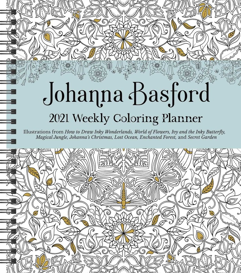 - Johanna Basford 2021 Weekly Coloring Planner Calendar - Book Summary &  Video Official Publisher Page Simon & Schuster