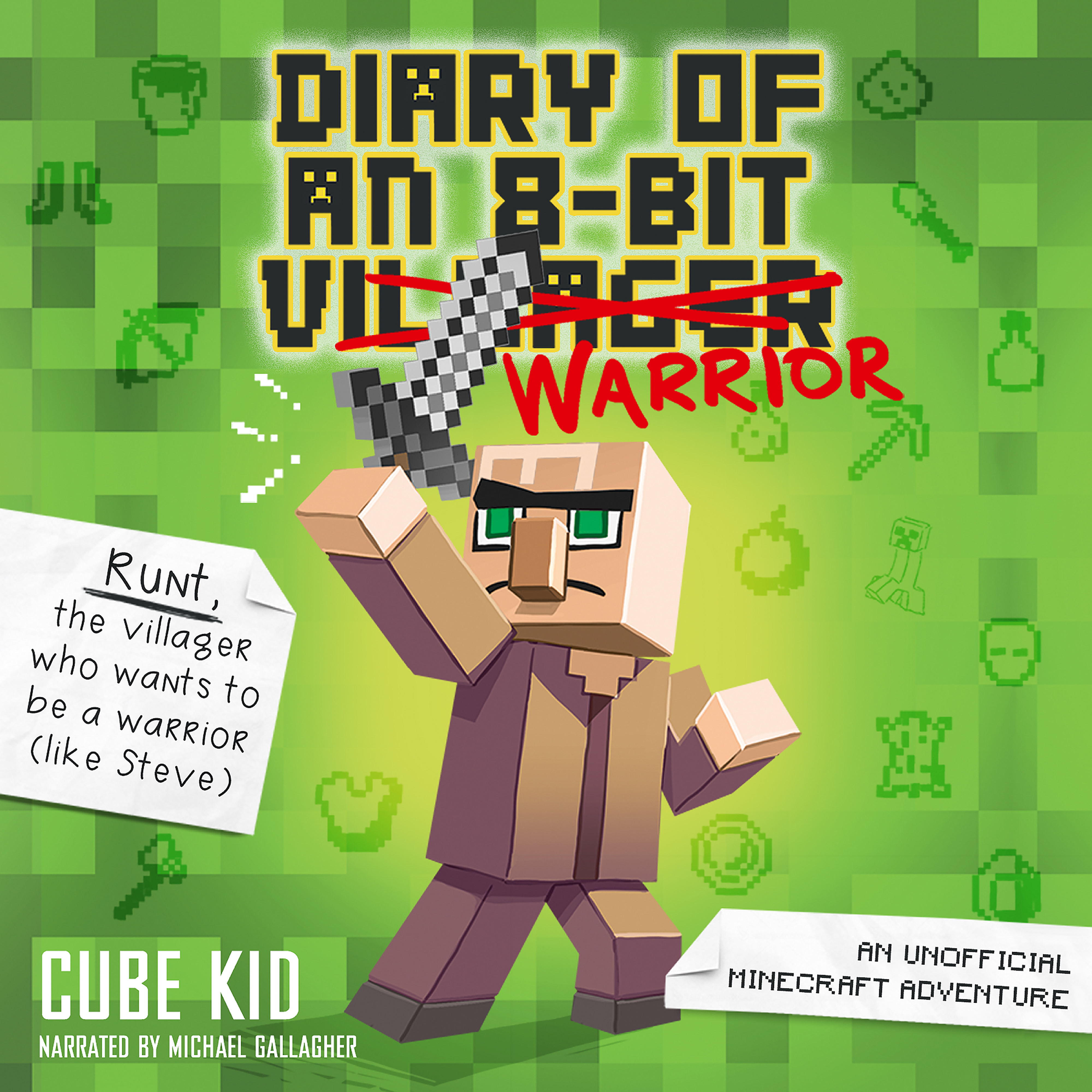 Diary Of An 8 Bit Warrior Book 1 8 Bit Warrior Series Audiobook By Cube Kid Michael Gallagher Official Publisher Page Simon Schuster