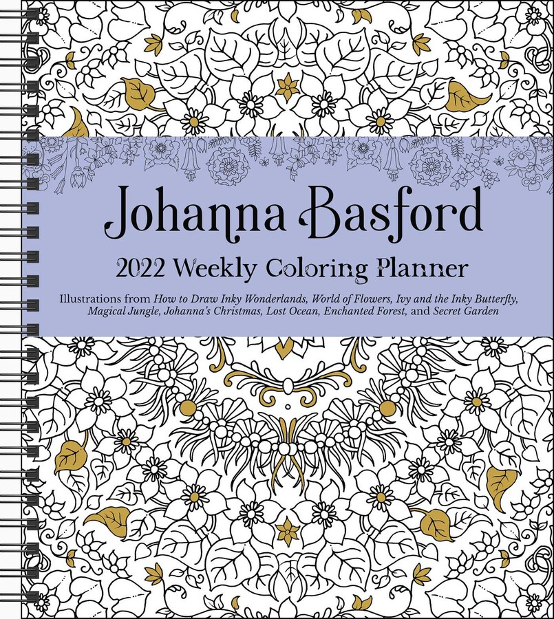 Calendar Books 2022.Johanna Basford 2022 Coloring Weekly Planner Calendar Book Summary Video Official Publisher Page Simon Schuster