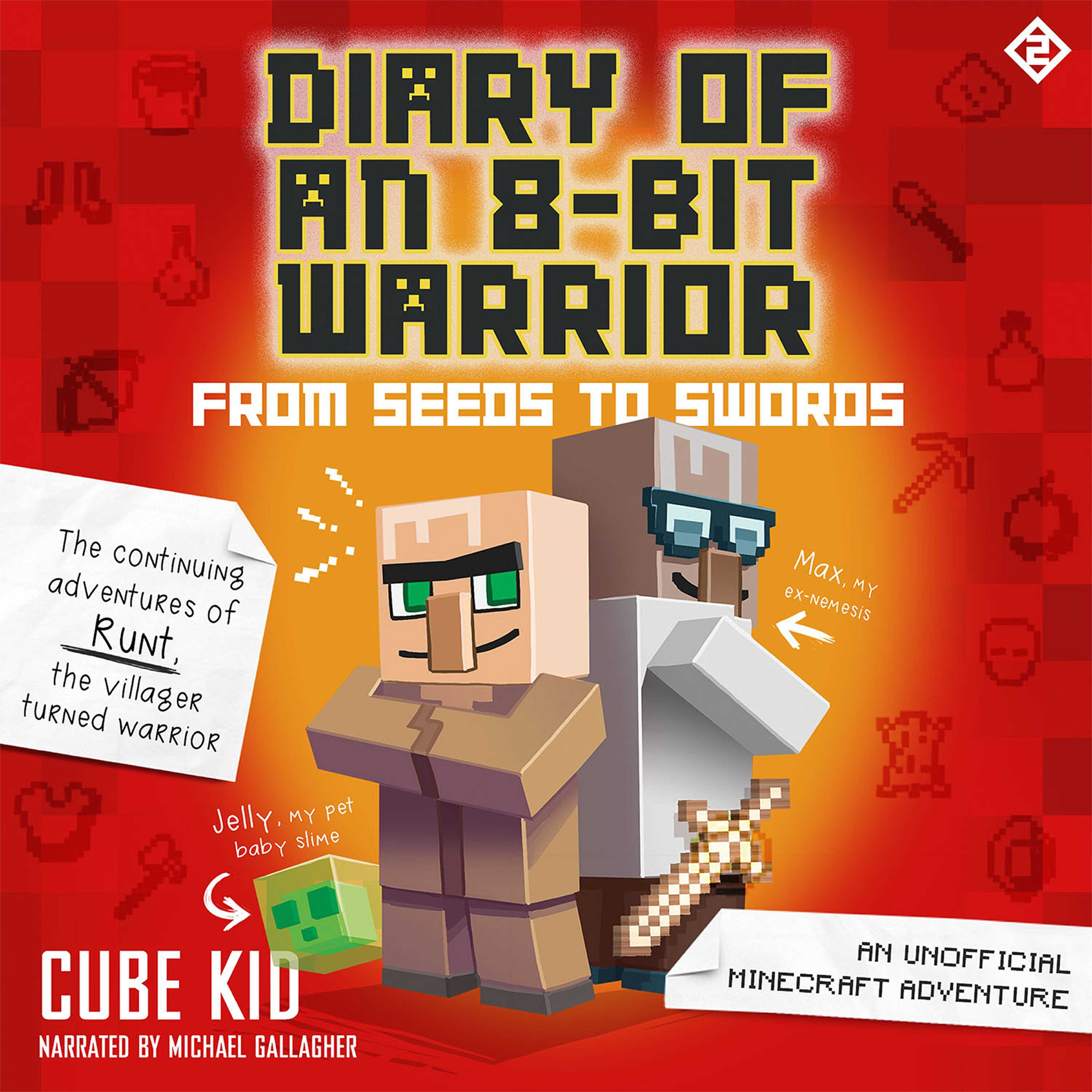 Diary Of An 8 Bit Warrior From Seeds To Swords Book 2 8 Bit Warrior Series Audiobook By Cube Kid Michael Gallagher Official Publisher Page Simon Schuster
