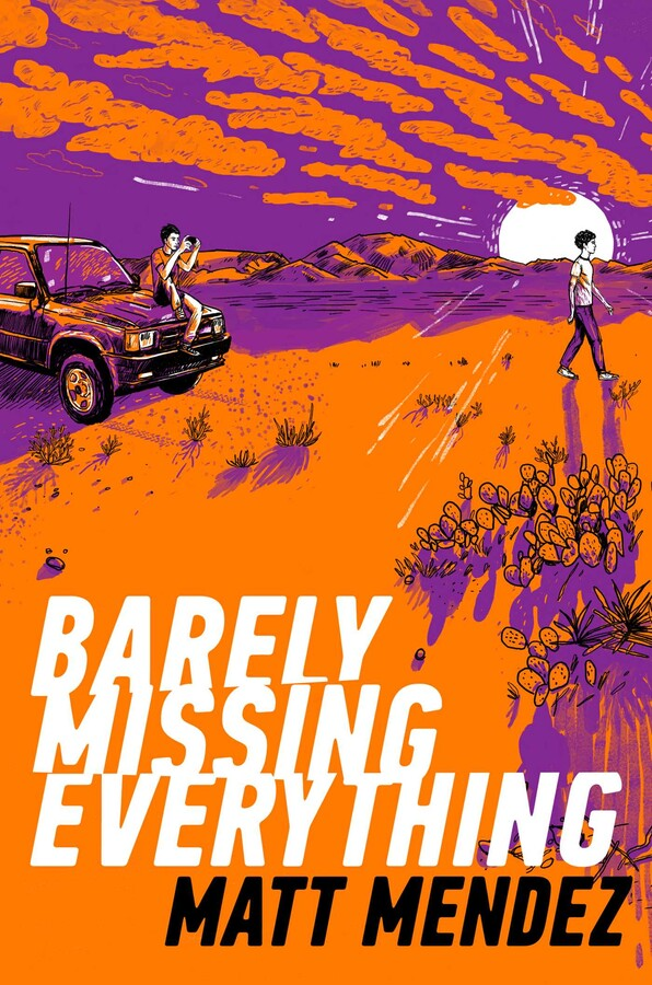 Barely Missing Everything Book By Matt Mendez Official