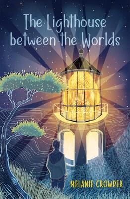 The Lighthouse between the Worlds eBook by Melanie Crowder