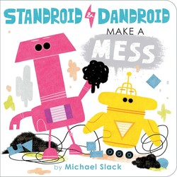 Standroid & Dandroid Make a Mess
