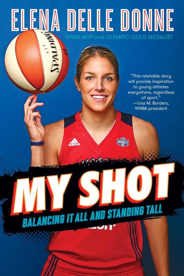 c765373f6de My Shot | Book by Elena Delle Donne, Sarah Durand | Official ...