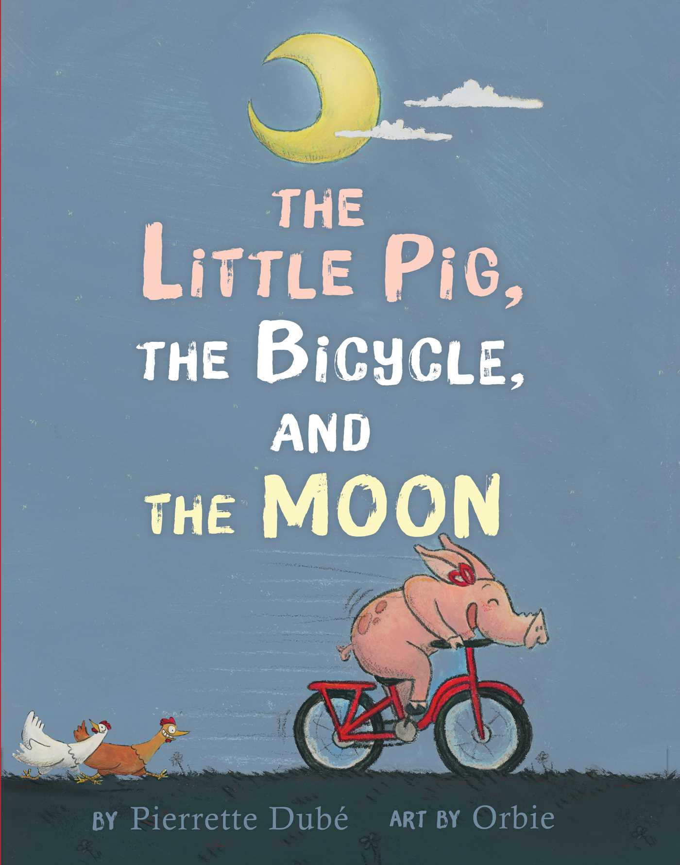The little pig the bicycle and the moon 9781534414723 hr