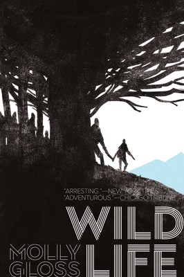 Wild Life | Book by Molly Gloss | Official Publisher Page