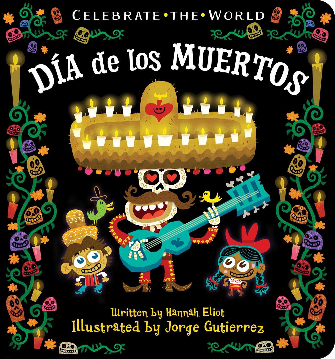 d237a de los muertos book by hannah eliot jorge gutierrez