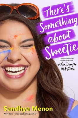 There's Something about Sweetie | Book by Sandhya Menon