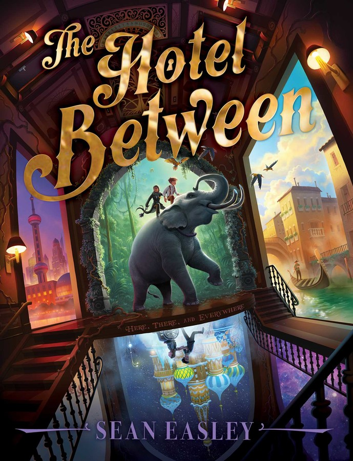 The Hotel Between Book By Sean Easley Official Publisher Page