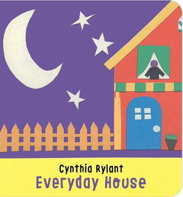 Everyday House Book By Cynthia Rylant Official Publisher Page