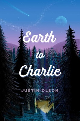 Earth to Charlie by Justin Olson