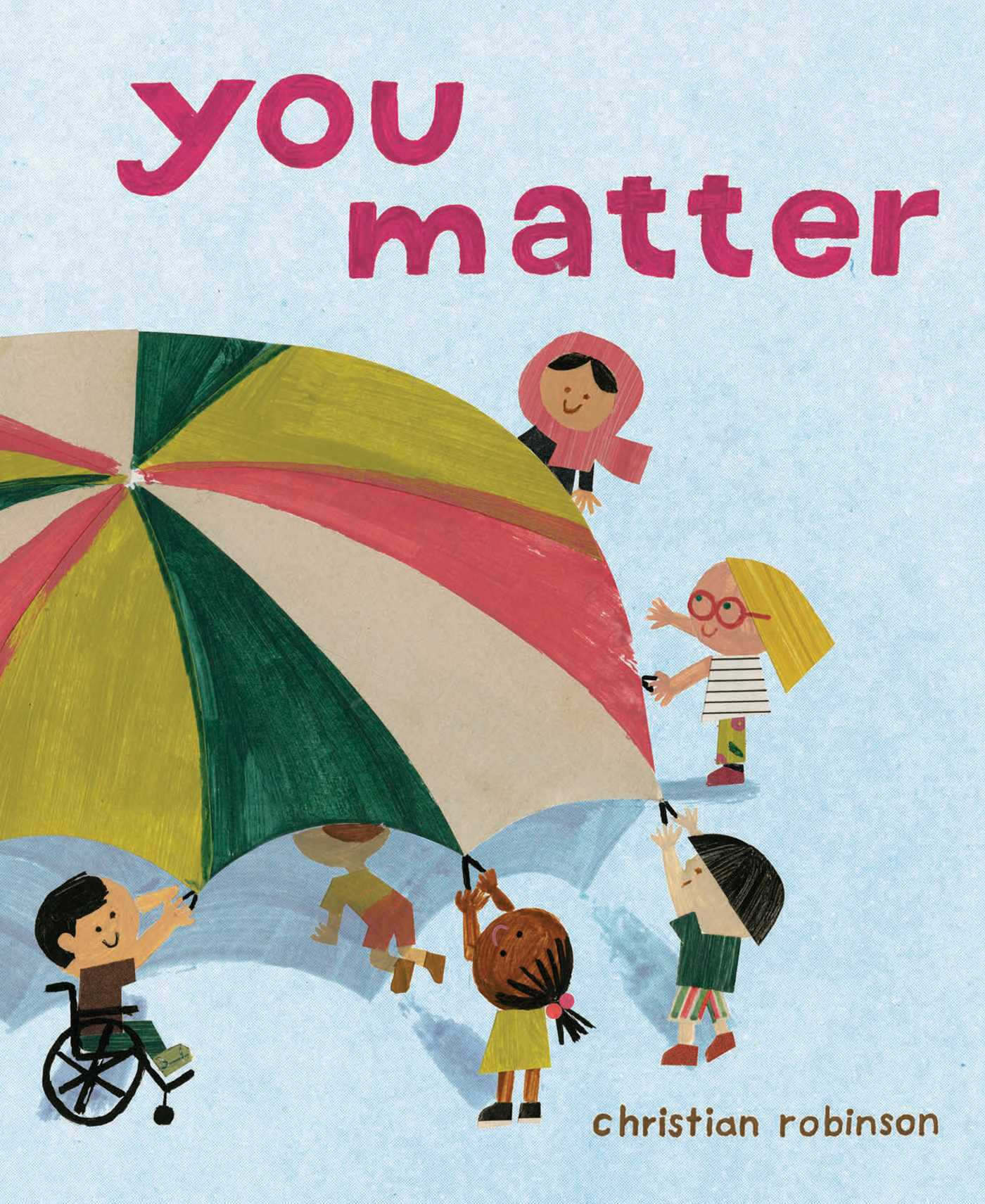 You Matter | Book by Christian Robinson | Official Publisher Page ...