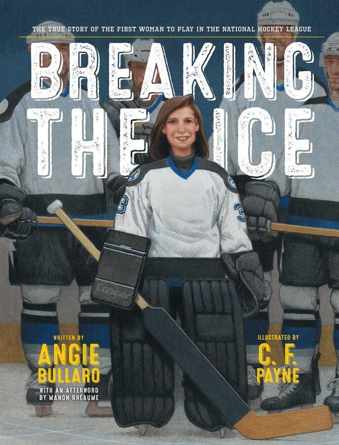 Breaking the Ice | Book by Angie Bullaro, C. F. Payne, Manon Rhéaume |  Official Publisher Page | Simon & Schuster
