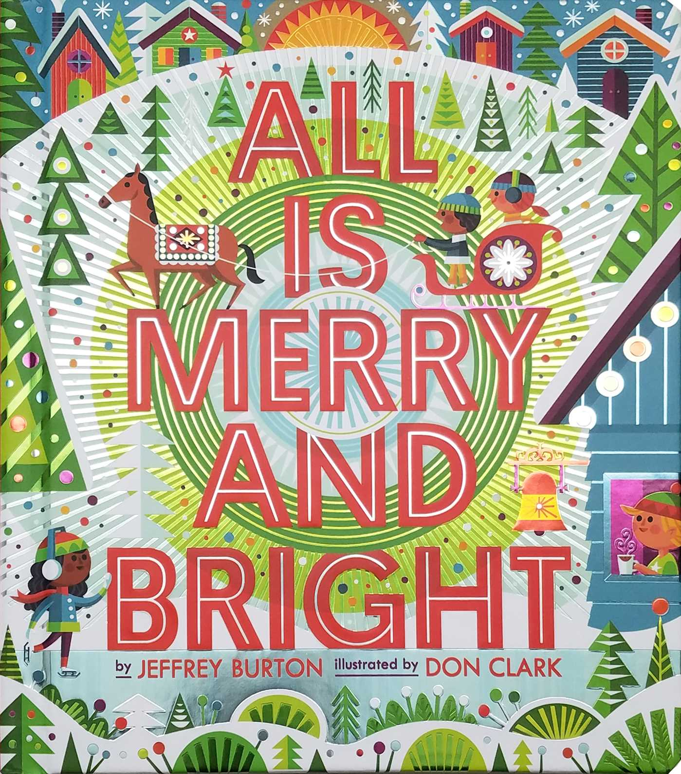 All Is Merry and Bright | Book by Jeffrey Burton, Don Clark ...
