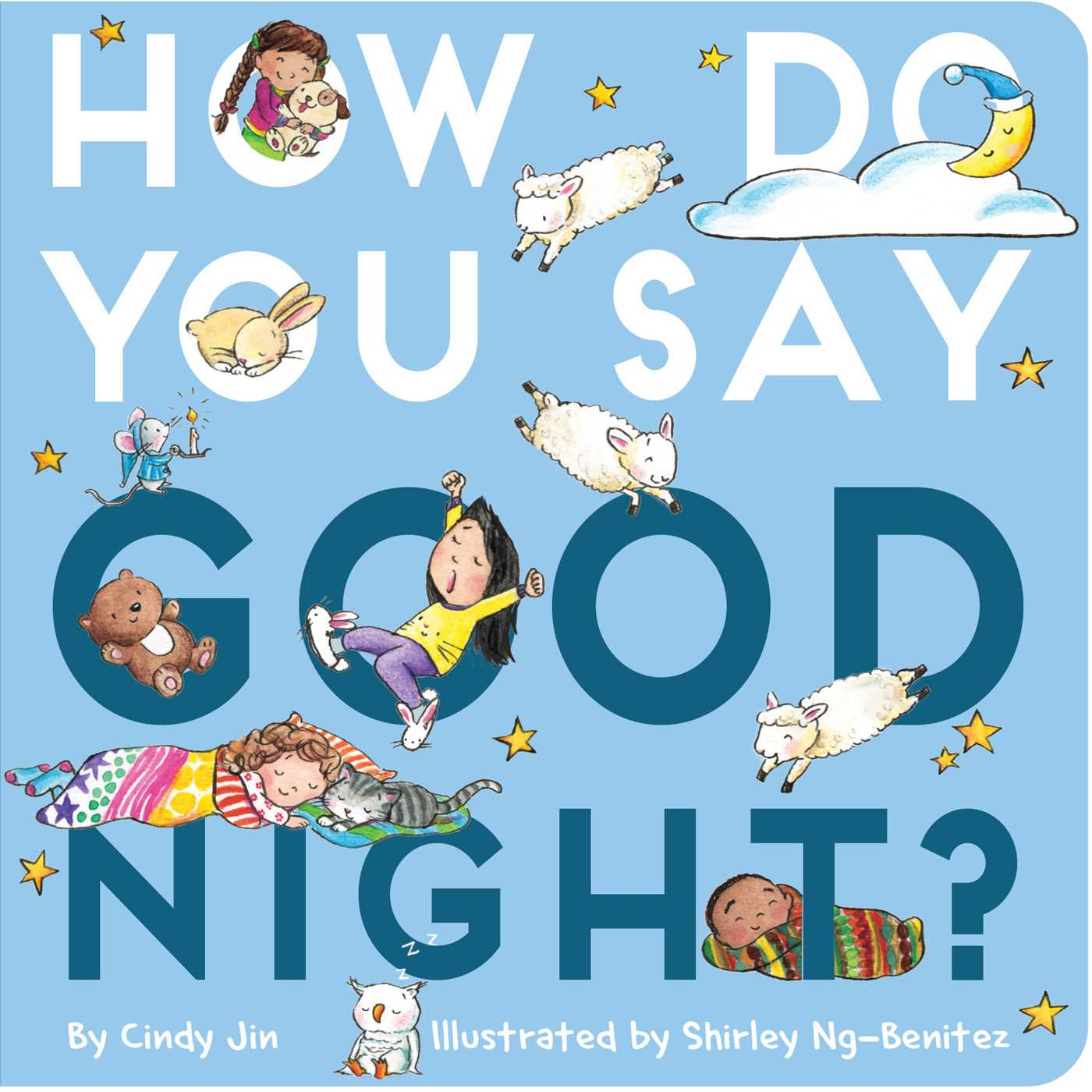 How Do You Say Good Night Book By Cindy Jin Shirley Ng Benitez Official Publisher Page Simon Schuster